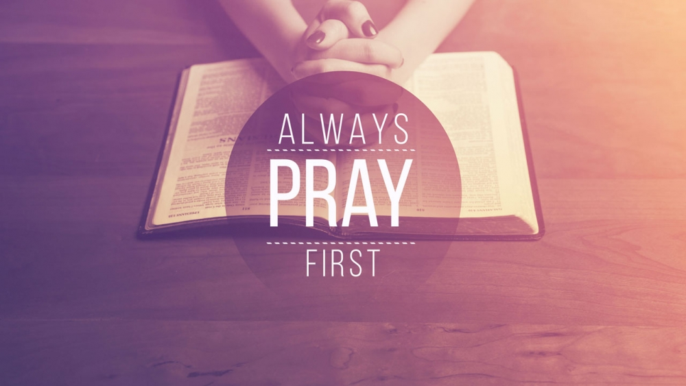 Always Pray First